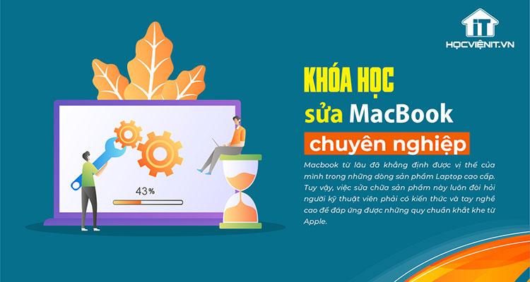 Khóa học Sửa MacBook Chuyên Nghiệp