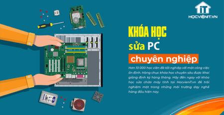 Khóa học Sửa PC Chuyên Nghiệp