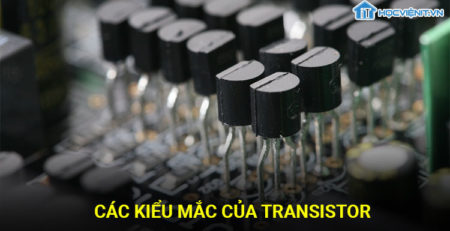 Các kiểu mắc của Transistor