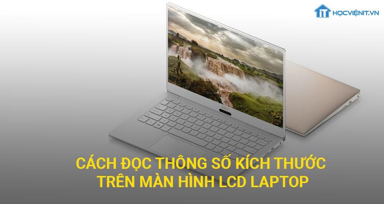Cách đọc thông số kích thước trên màn hình LCD laptop