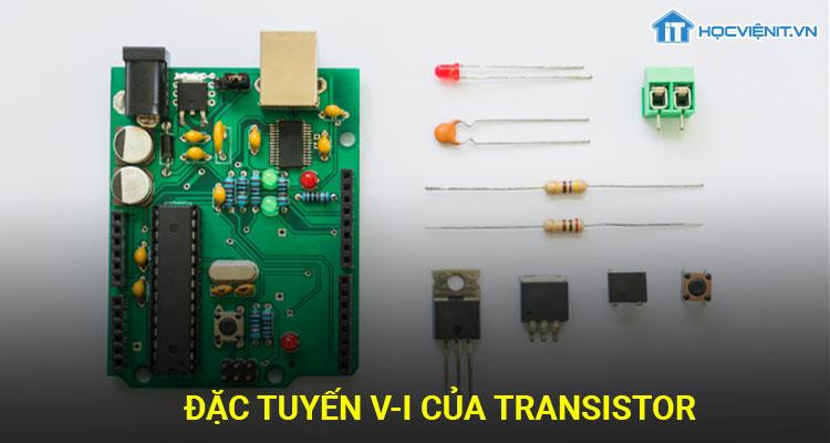 Đặc tuyến V-I của Transistor