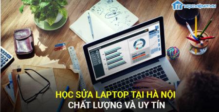 Học sửa laptop tại Hà Nội chất lượng và uy tín