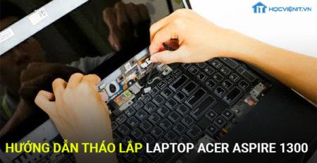 Hướng dẫn tháo lắp laptop acer aspire