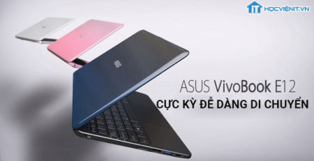 Laptop Asus Vivobook E12 - Cực kỳ dễ dàng di chuyển
