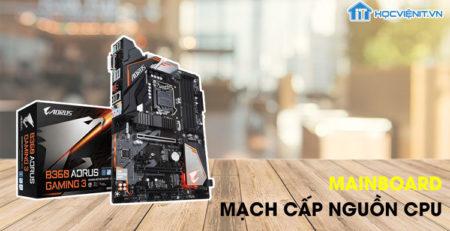 Mainboard: Mạch cấp nguồn CPU