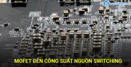 Mofet đèn công suất nguồn Switching