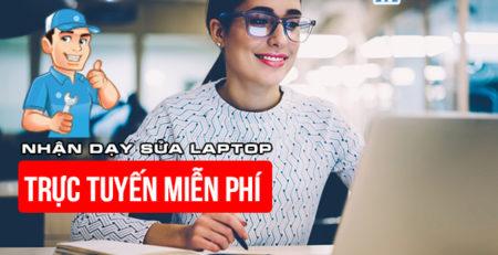 Nhận dạy sửa laptop trực tuyến miễn phí