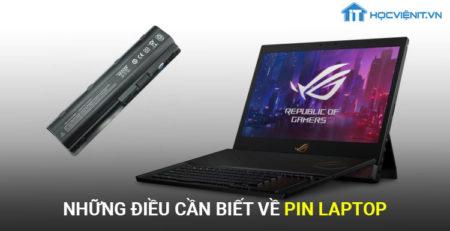 Những điều cần biết về Pin Laptop