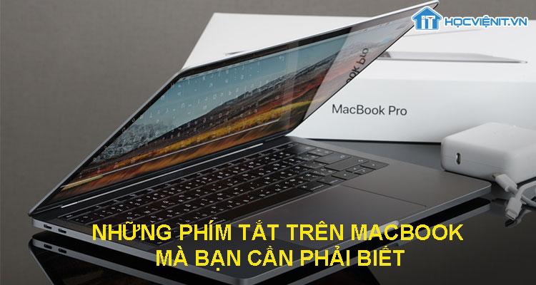 Những phím tắt trên Macbook mà bạn cần phải biết
