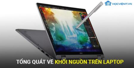 Tổng quát về khối nguồn trên laptop