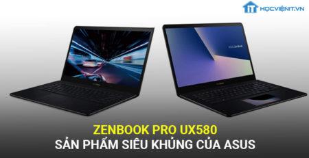Zenbook Pro UX580 - Sản phẩm siêu khủng của Asus