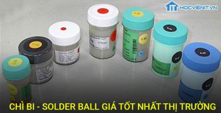Chì bi - Solder Ball giá tốt nhất thị trường