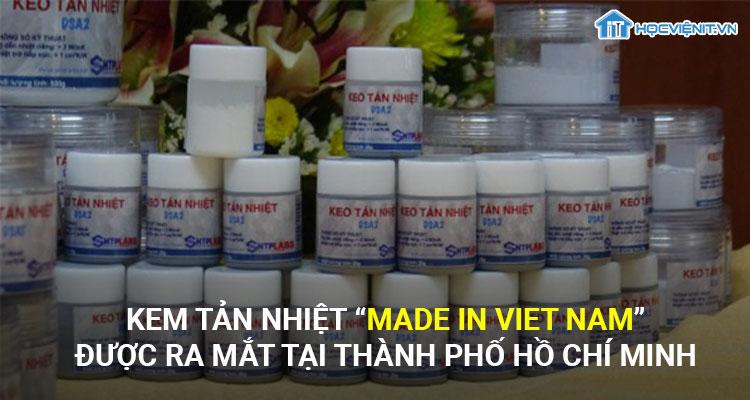 """Keo tản nhiệt """"Made in Vietnam"""" được ra mắt tại Thành phố Hồ Chí Minh"""