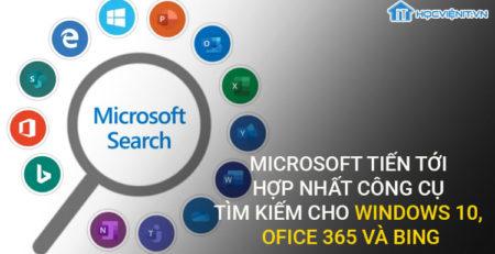 Microsoft tiến tới hợp nhất công cụ tìm kiếm cho Windows 10, Office 365 và Bing