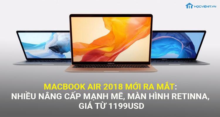 Macbook Air 2018 mới ra mắt: nhiều nâng cấp mạnh mẽ, màn hình retina, giá từ 1199