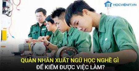 Quân nhân xuất ngũ học nghề gì để kiếm được việc làm?