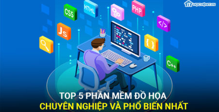 Top 5 phần mềm đồ họa chuyên nghiệp và phổ biến nhất