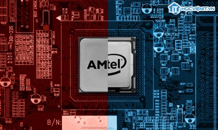 2 hãng sản xuất chip hàng đầu hiện nay AMD và Intel