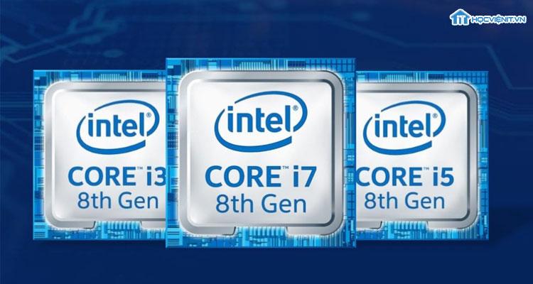 Các thế hệ chip Intel core i3, core i5, core i7