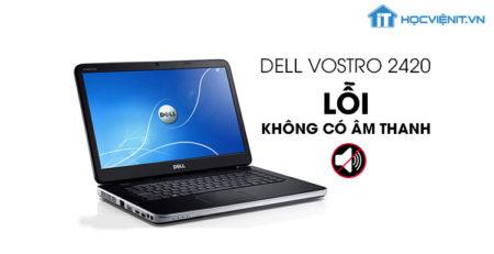 Dell Vostro 2420 lỗi không có âm thanh