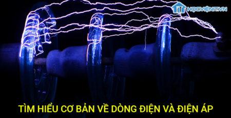 Tìm hiểu cơ bản về dòng điện và điện áp