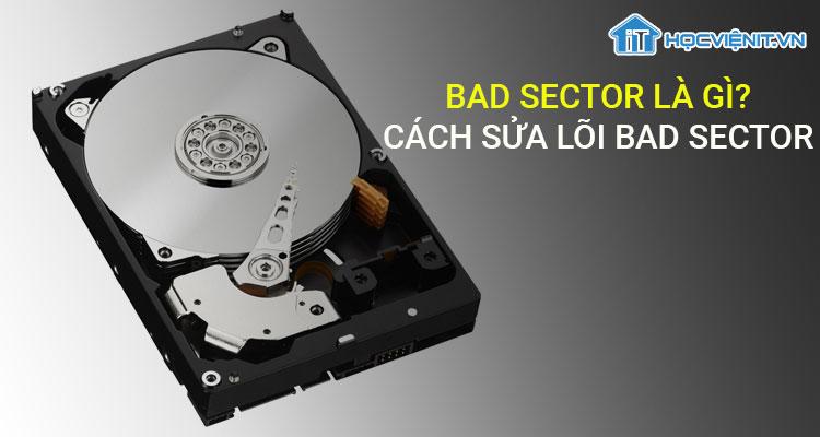Bad Sector là gì? cách sửa lỗi bad Sector