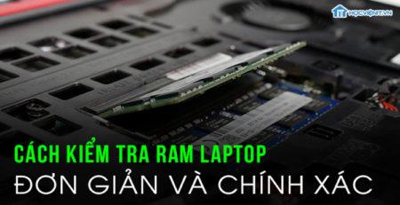 Cách kiểm tra Ram laptop đơn giản và chính xác