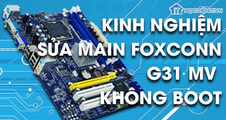 Kinh nghiệm sửa Main Foxconn G31 MV không boot