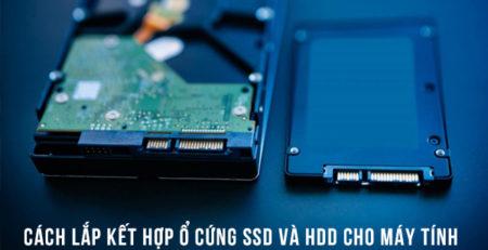 Lắp kết hợp ổ cứng SSD và HDD cho máy tính