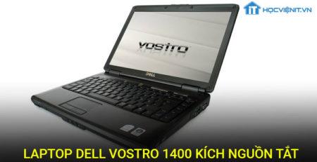 Laptop Vostro 1400 kích nguồn tắt