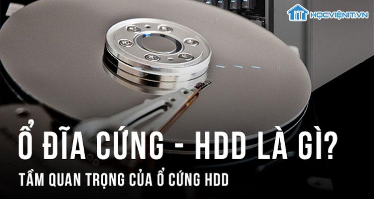 Ổ đĩa cứng – HDD là gì?