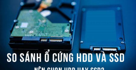 So sánh HDD và SSD