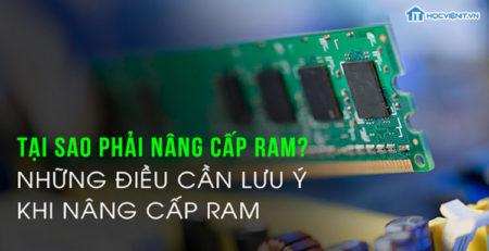 Tại sao phải nâng cấp RAM?