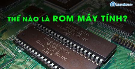 Thế nào là ROM máy tính