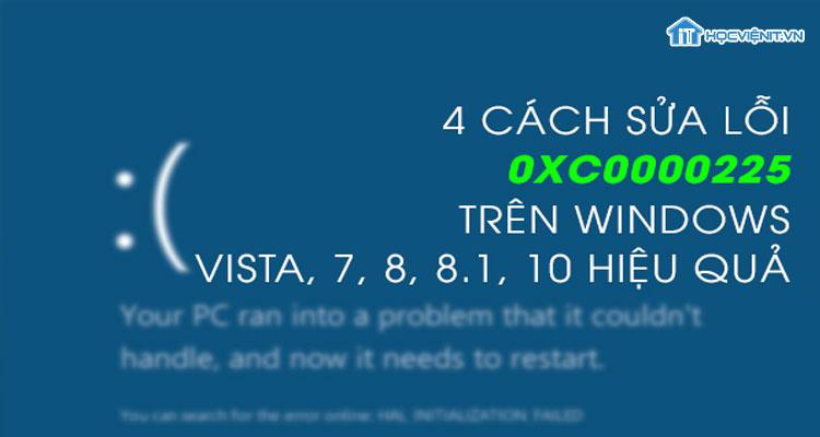 4 cách sửa lỗi 0xc0000225 trên Windows Vista, 7, 8, 8.1, 10 hiệu quả