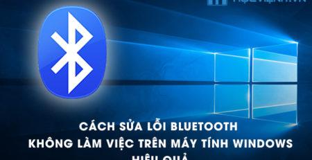 Cách sửa lỗi Bluetooth không làm việc trên máy tính Windows hiệu quả