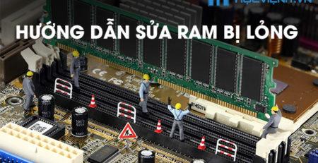 Hướng dẫn sửa RAM bị lỏng