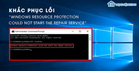 Khắc phục lỗi Windows Resource Protection could not start the repair service