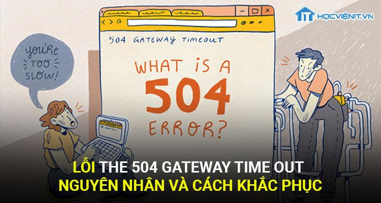 Lỗi The Gateway Time Out - Nguyên nhân và cách khắc phục