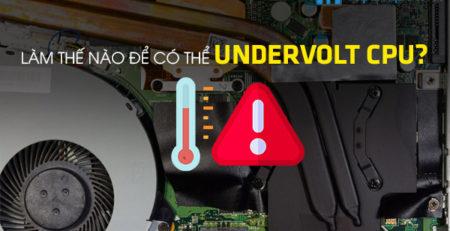 Làm thế nào để có thể Undervolt CPU?