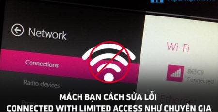 Mách bạn cách sửa lỗi Connected With Limited Access như chuyên gia