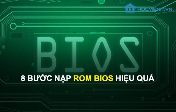 8 bước nạp ROM BIOS hiệu quả