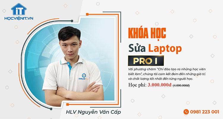 Khóa học Sửa Laptop Pro 1