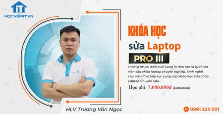 Khóa học Sửa Laptop Pro 3