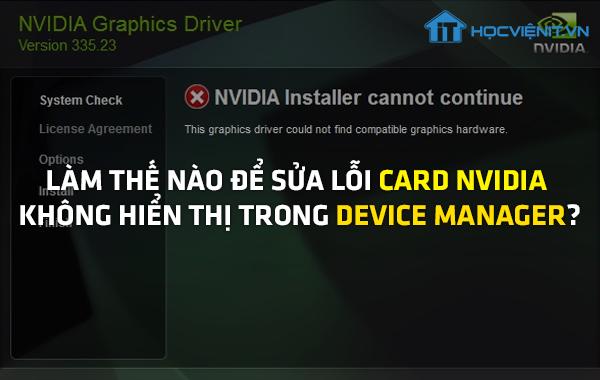 Làm thế nào để sửa lỗi card NVIDIA không hiển thị trong Device Manager