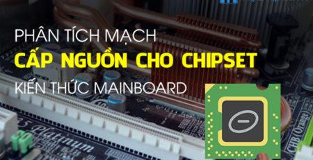 Phân tích mạch cấp nguồn cho chipset - Kiến thức mainboard
