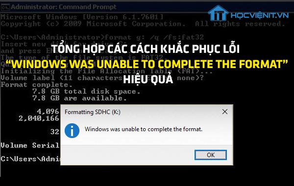 "Tổng hợp các cách khắc phục lỗi ""Windows was unable to complete the format"""