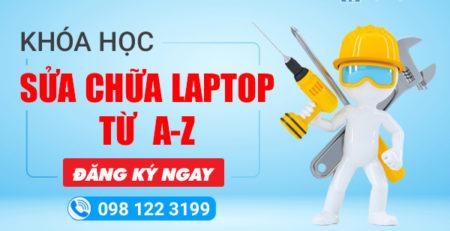 Khóa học sửa chữa Laptop từ A-ZKhóa học sửa chữa Laptop từ A-Z