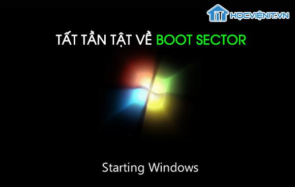 Tất tần tật về Boot Sector