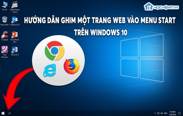 Hướng dẫn ghim một trang Web vào Menu Start trên Windows 10